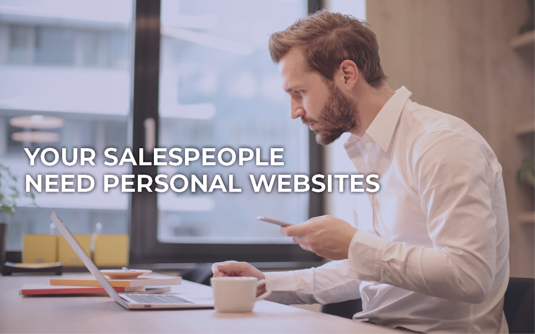 Why Your Salespeople Need a Personal Website