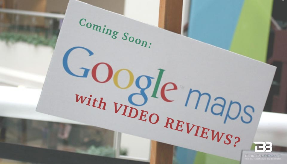Why You Need to Be Prepared for Video Customer Reviews in Google Maps