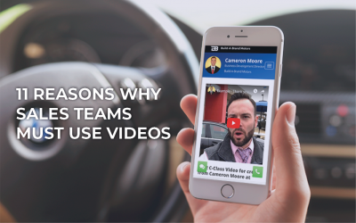 11 Reasons Why Sales Teams MUST Use Videos