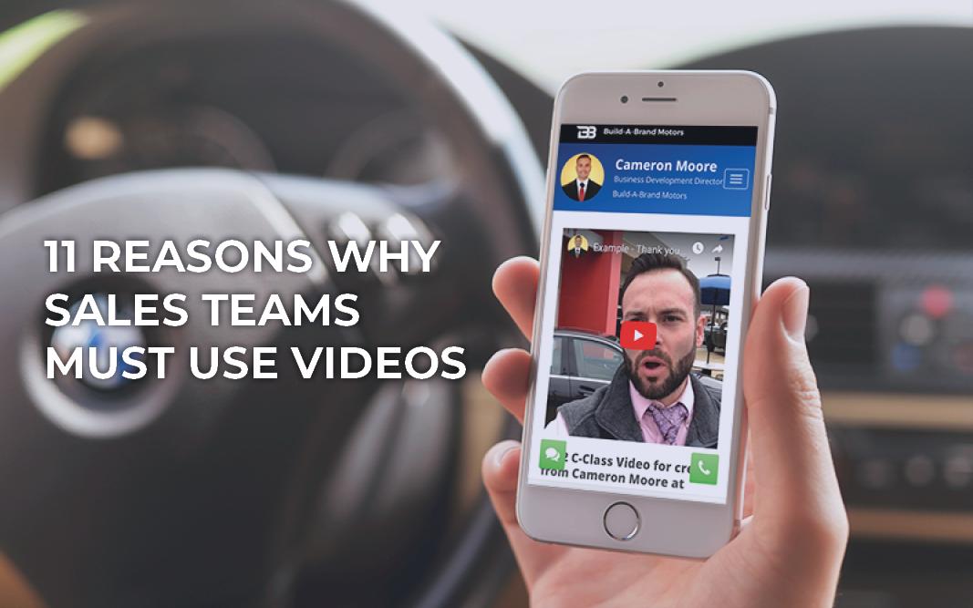 11 Reasons Why Sales Teams MUST Use Videos